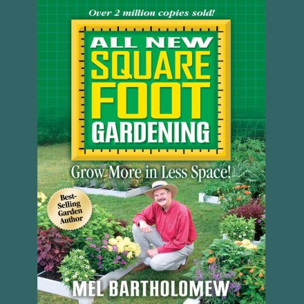 All New Square Foot Gardening | Grow More in Less Space